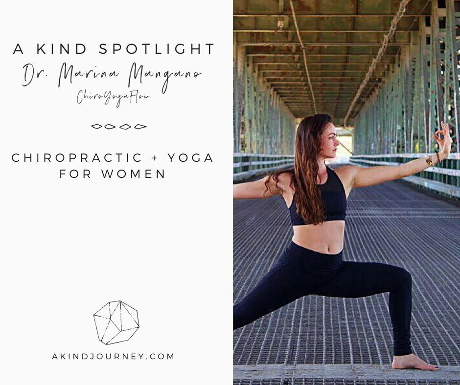 A Kind Spotlight with Dr. Marina Mangano on Chiropractic + Yoga For Women | akindjourney.com #TheKindBrands