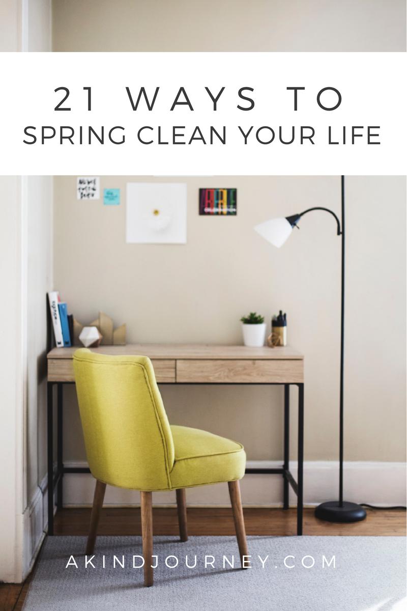 21 Ways to Spring Clean Your Life | akindjourney.com #TheKindBrands
