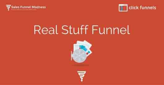 Real Stuff Sales Funnel Template   - Image 2 – source -    http://salesfunnelmadness.com/bonuses