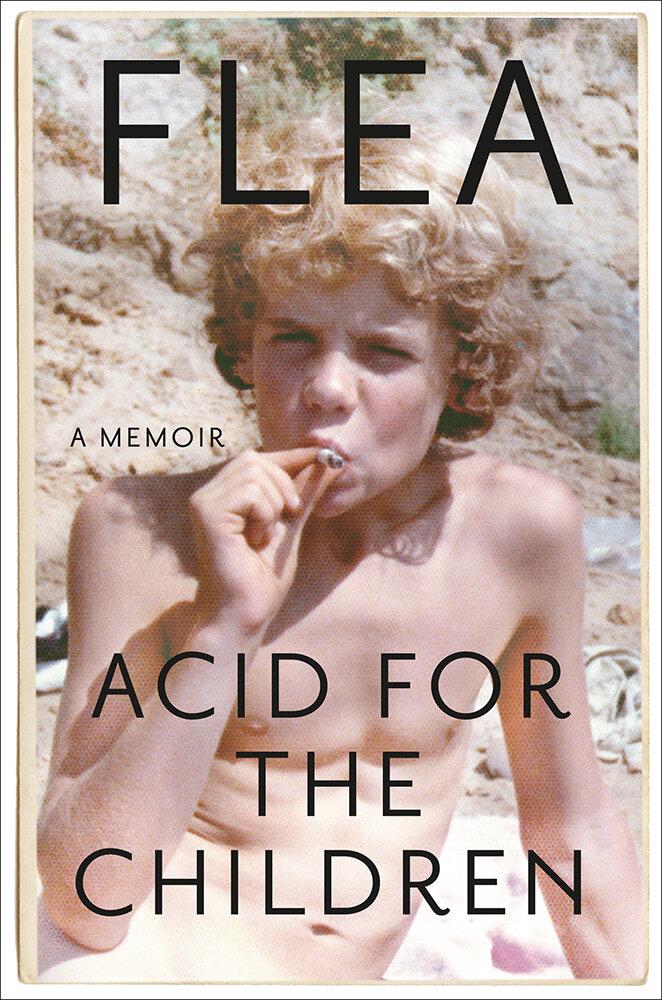 Flea_AcidForTheChildren_9781455530533_HC.jpg