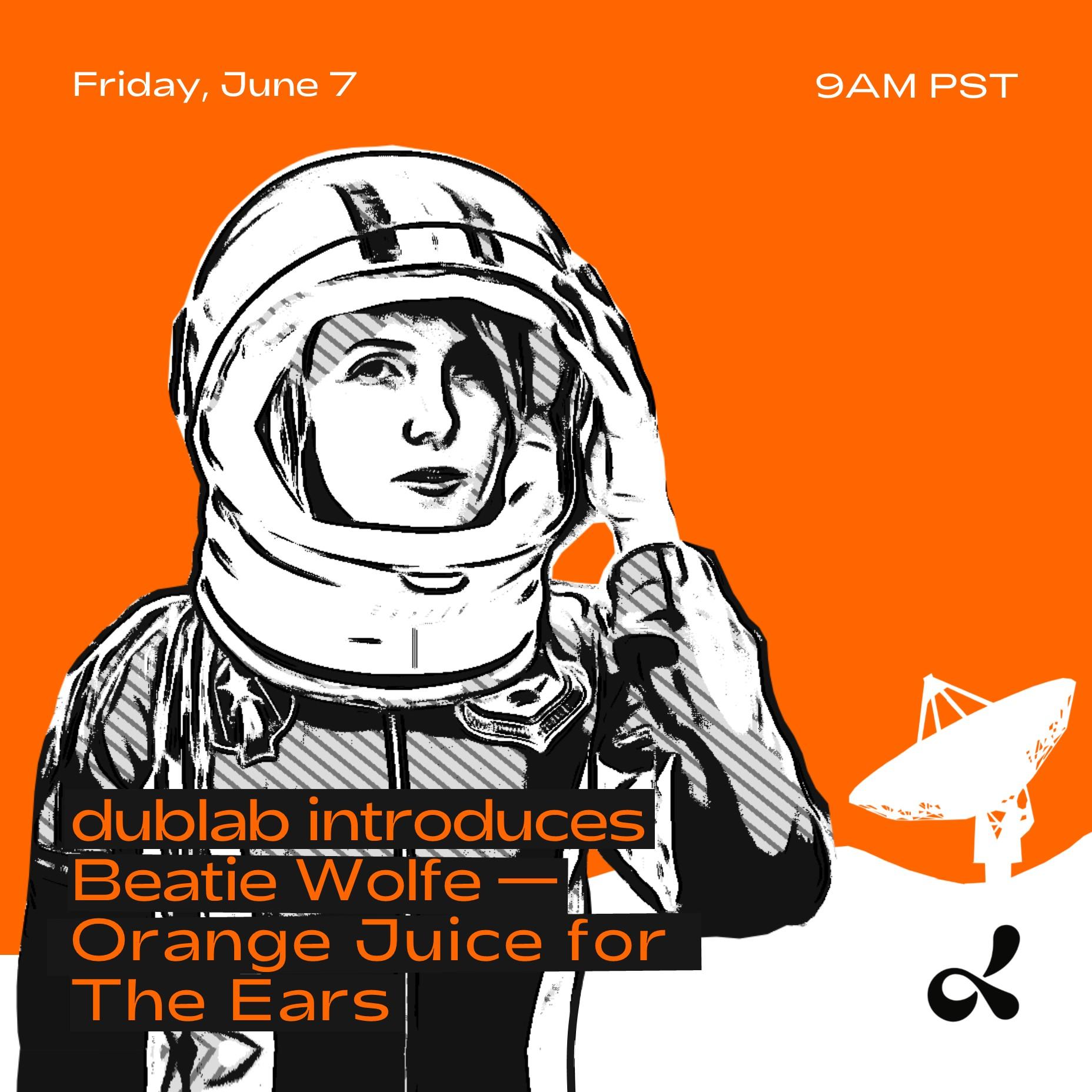 ep.01 Beatie Wolfe kicks off OJ for the Ears - dublab x Beatie Wolfe.jpg