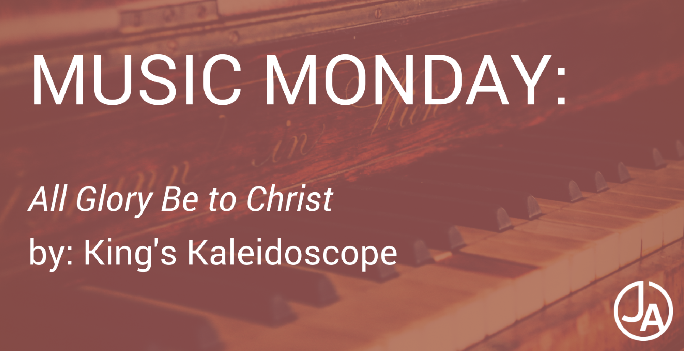 Music Monday - All Glory Be to Christ.png