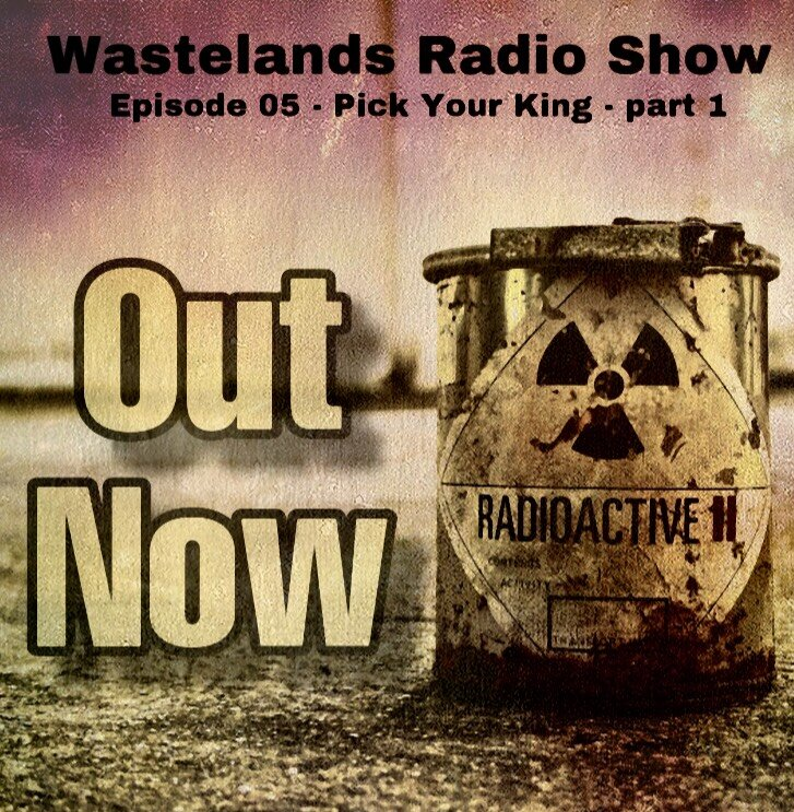 wastelands radio show episode 05 out now.jpeg