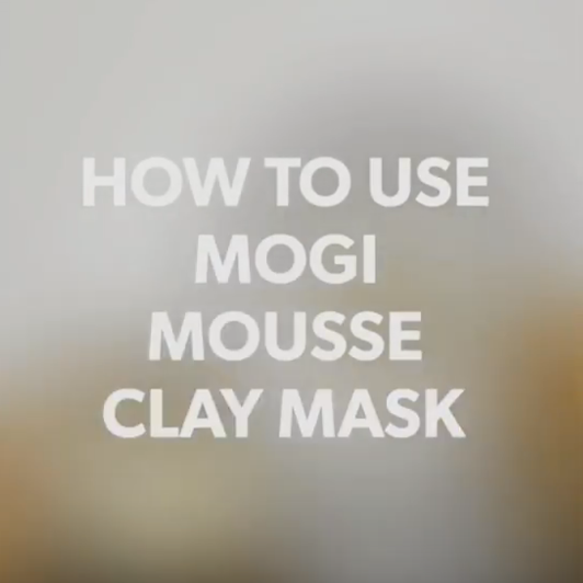 How to use MOGI MOUSSE Clay Mask