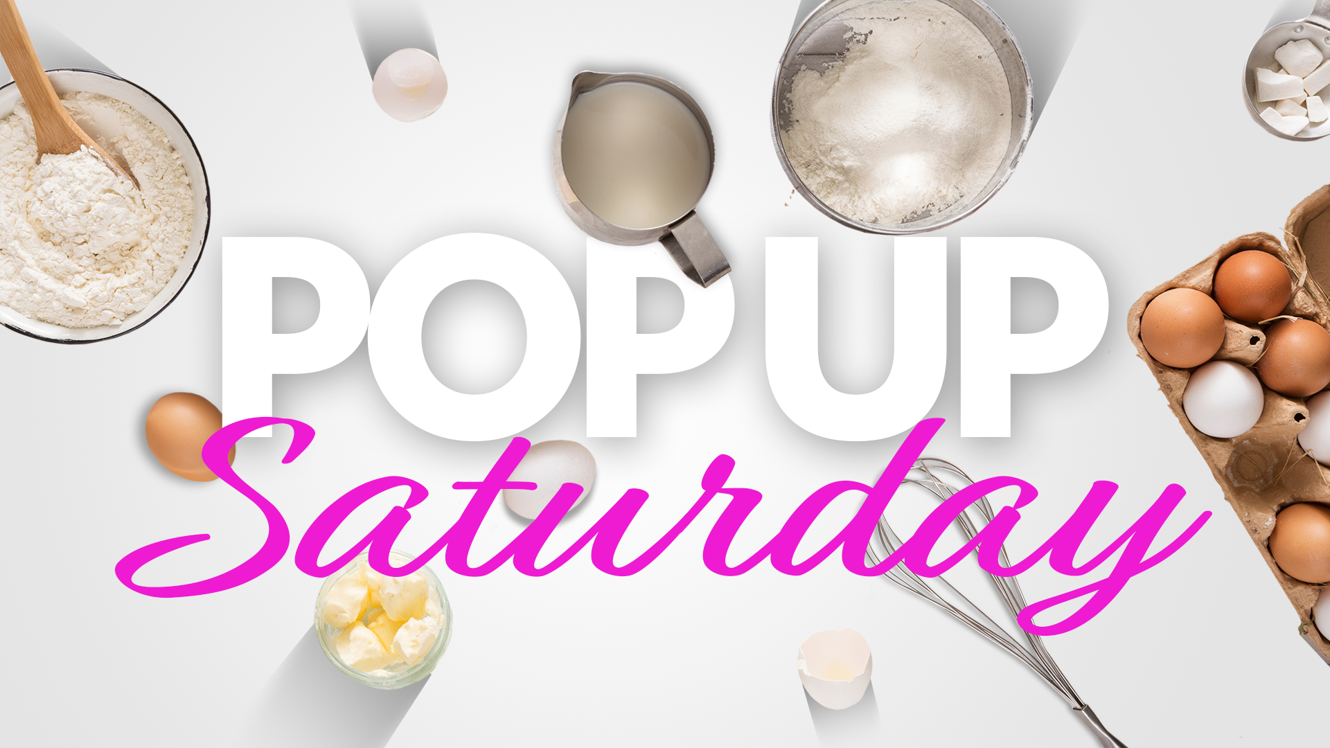 Pop Up Saturdays