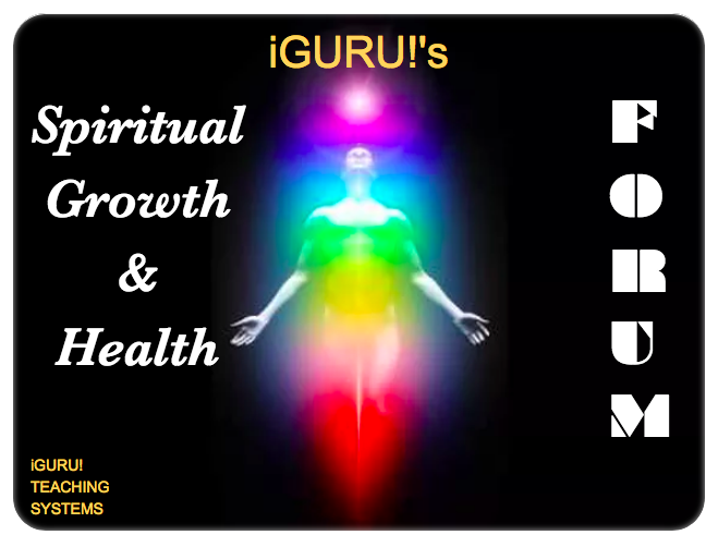 iGURU!'s - Spiritual Growth & Health Forum