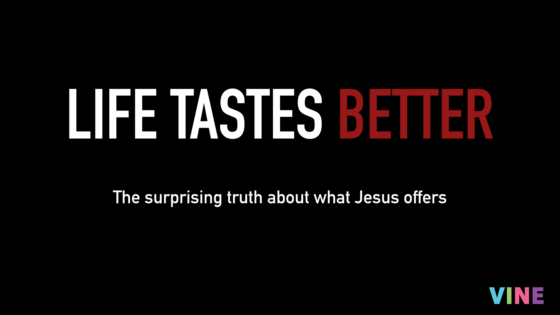 Life Tastes Better Series