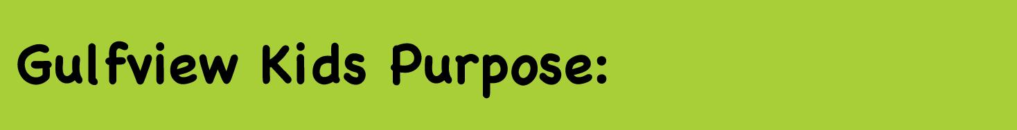 Gulfview-Kids-Purpose-Banner.jpg