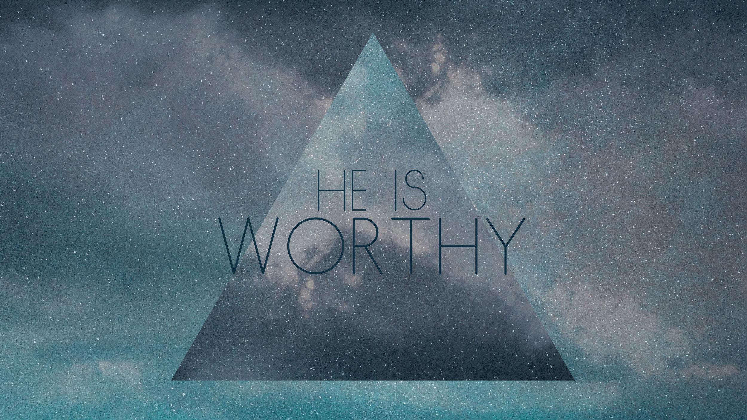 He-Is-Worthy.jpg