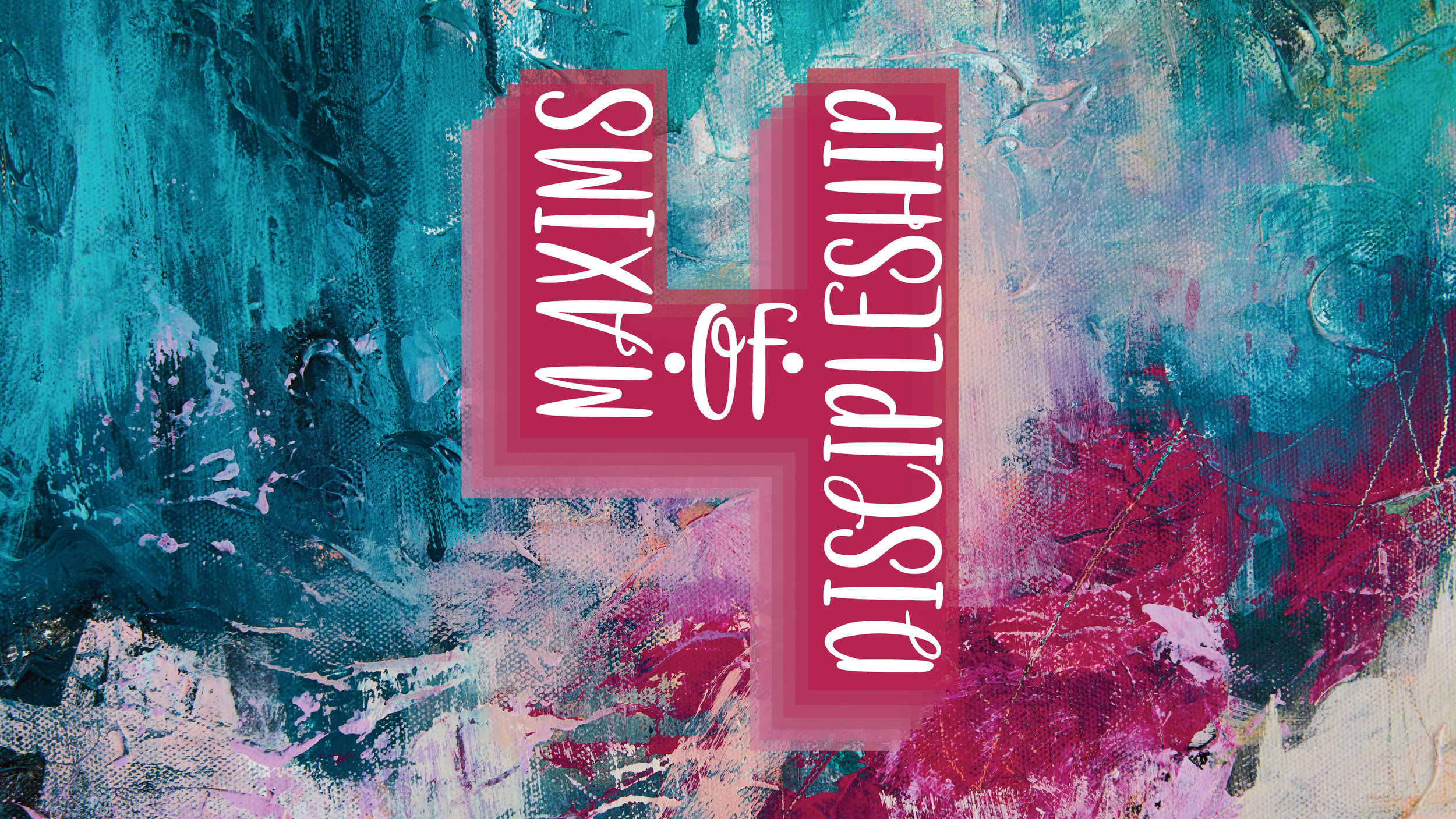 4-Maxims-Of-Discipleship.jpg