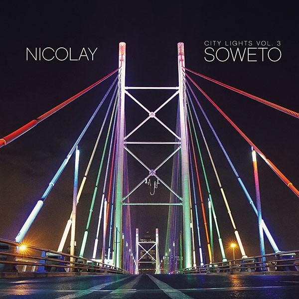 nicolay -  city lights vol 3: soweto