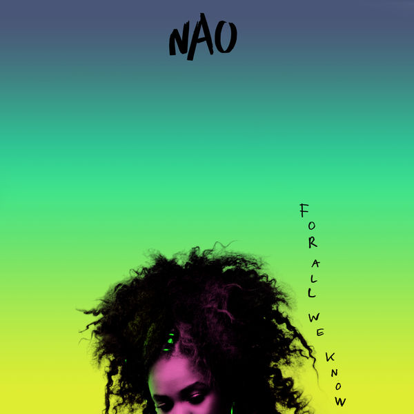 Artist:  Nao   Album:  For All We Know