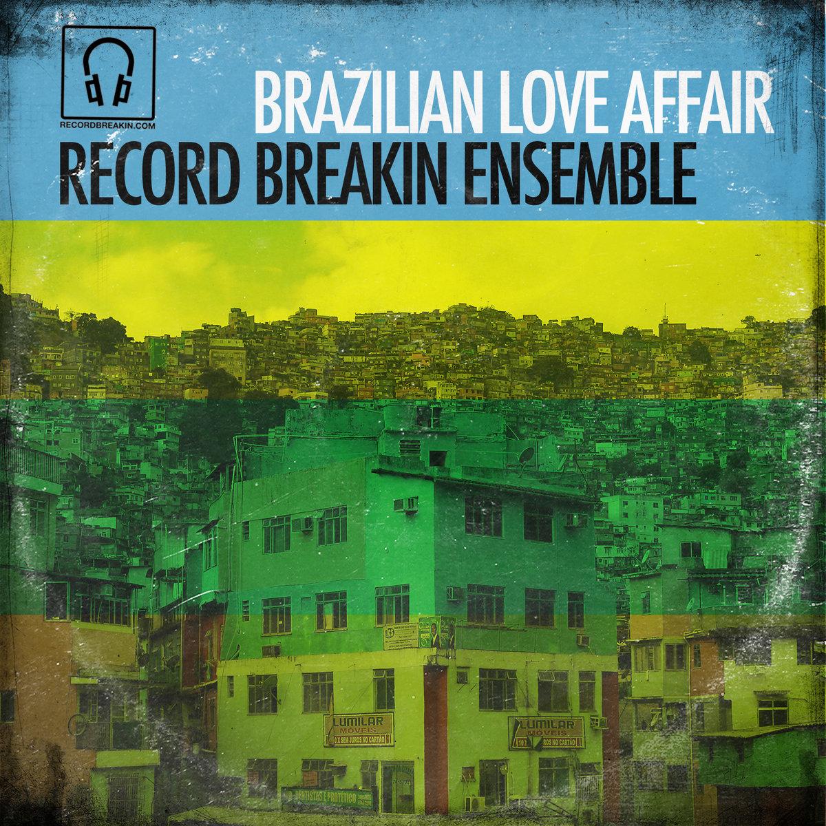 ARTIST: Record Breakin Ensemble    ALBUM: Brazilian Love Affair