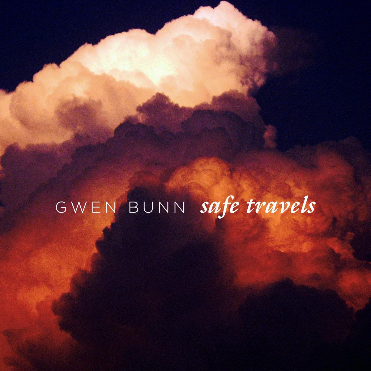 ARTIST:  GWEN BUNN   ALBUM: SAFE TRAVELS