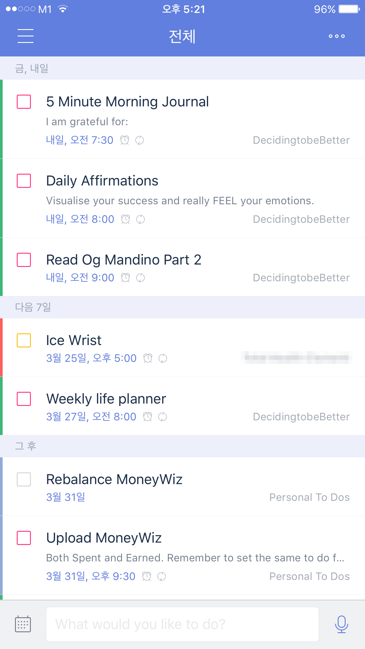 My to-do app (TickTick). I use it to remind me every morning to do my affirmations. Thrown in the mix are my 5 minute journals done twice a day. I read Og Mandino's Greatest Salesman In the World Part 1 every morning for a year. Now I'm onto my second year with part 2. I ice my wrist on a regular basis because my right wrist is constantly inflamed from adjusting too many patients. MoneyWiz is an app that I use to track my budget and bank balance.