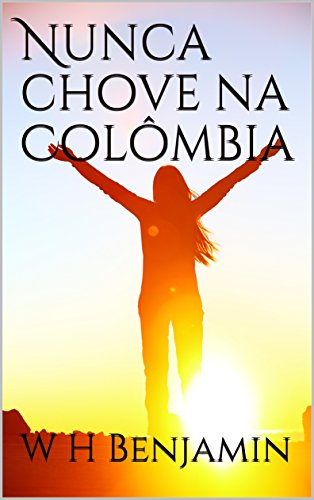 it never rains in colombia PTBR.jpg