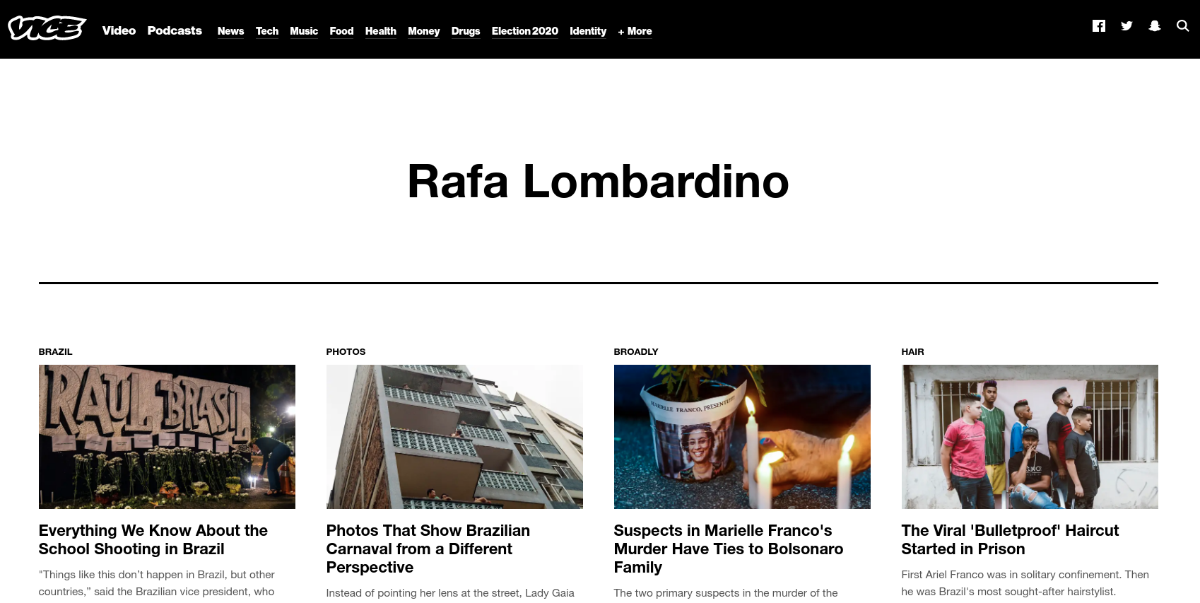 Portuguese-to-English  articles translated for Vice Media. Check out the list here:   https://www.vice.com/en_us/contributor/rafa-lombardino