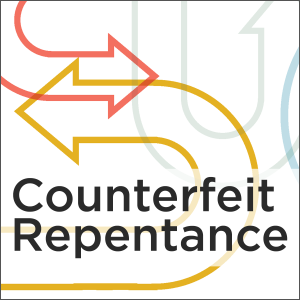 counterfeitrepentance.png