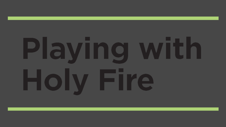 playingwithfire.png
