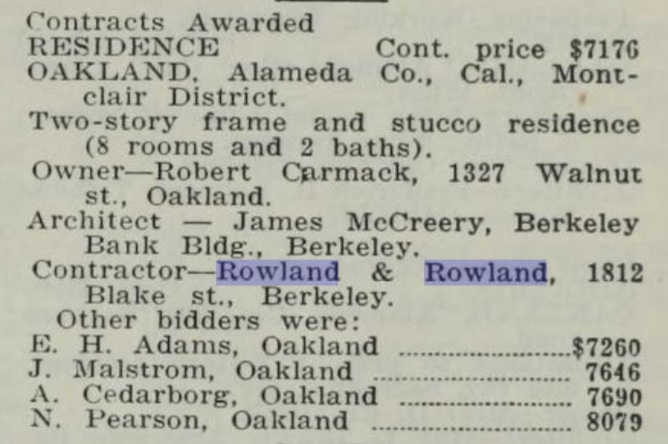 McCreery was one of many architects that Rowland worked with. If you take the records at face value, only half of the Rowland projects have a real architect listed. If you take into account all the projects I think are Maybecks or are known Maybecks, Rowland only actually designed two houses and one remodel of of his 15 projects.