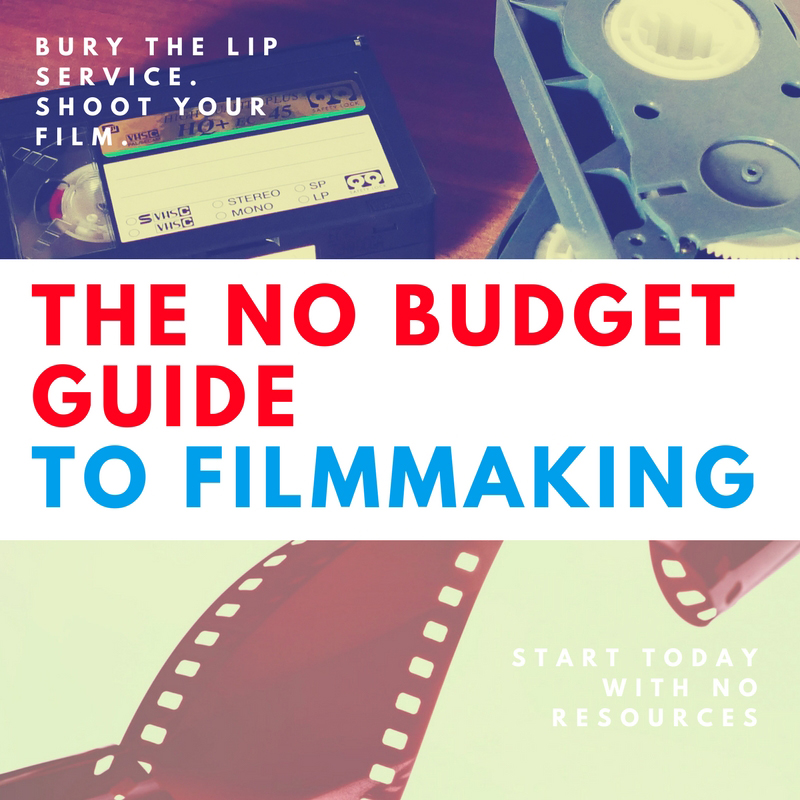 no-budget-guide-to-filmmaking