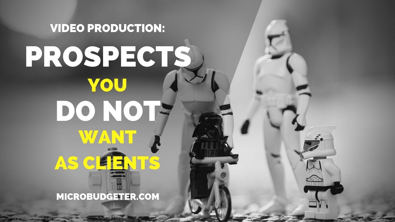 video production clients you do not want
