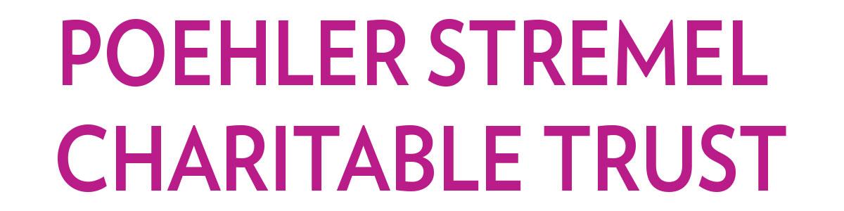 PoehlerStremelCharitableTrust.jpg
