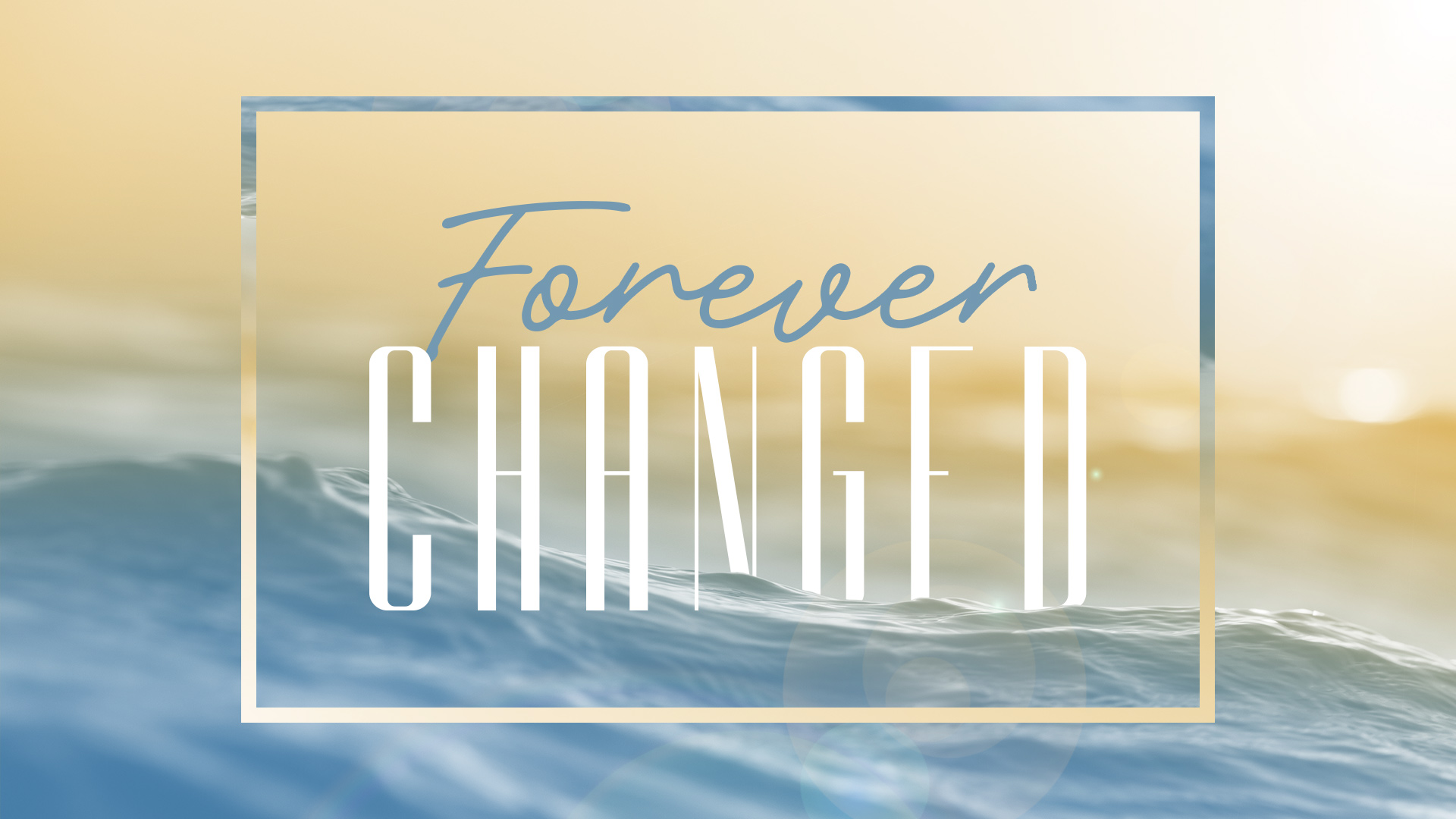 Forever Changed (2019)