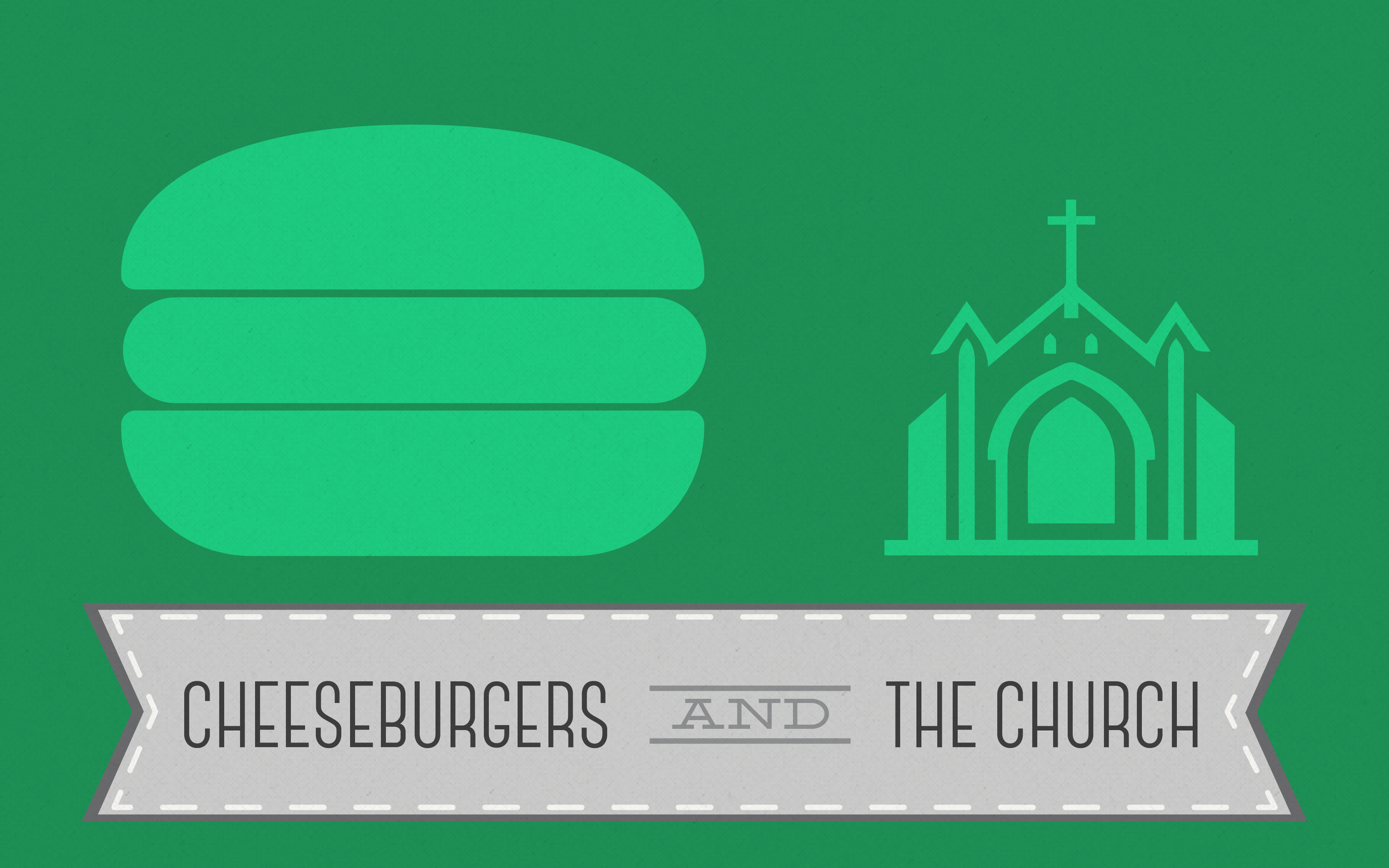 Cheeseburgers and The Church