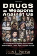Drugs as Weapons Against Us  meticulously details how a group of opium-trafficking families came to form an American oligarchy and eventually achieved global dominance. This oligarchy helped fund the Nazi regime and then saved thousands of Nazis to work with the Central Intelligence Agency. CIA operations such as MK-Ultra pushed LSD and other drugs on leftist leaders and left-leaning populations at home and abroad.
