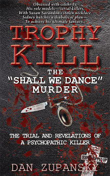 Trophy Kill: the Shall We Dance Murder. The Trial and Revelations of a Psychopathic Killer On July 1st, 2003 Susan Sarandon called police from the set of the Miramax movie Shall We Dance to report the theft of some of her jewelry, including a gold necklace. The next day Sidney Teerhuis calmly walked into a police station to report waking from a drunken blackout to find his acquantance dead in the bathtub. At the rented room police found the victim dismembered, beheaded, sawn in half, disemboweled and castrated with the chest sliced open and all of the internal organs gone! One eye had been removed and the body posed, crudely reassembled. Susan Sarandon's stolen gold necklace was found a few feet away from the murder-horror spectacle. Obsessed with celebrity, his role models-serial killers, with Susan Sarandon's stolen jewelry, Sidney hatches a diabolical plan to achieve his ultimate fantasy...