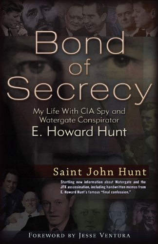 A father's last confession to his son about the CIA, Watergate, and the plot to assassinate President John F. Kennedy, this is the remarkable true story of St. John Hunt and his father E. Howard Hunt, the infamous Watergate burglar and CIA spymaster. In Howard Hunt's near-death confession to his son St. John, he revealed that key figures in the CIA were responsible for the plot to assassinate JFK in Dallas, and that Hunt himself was approached by the plotters.