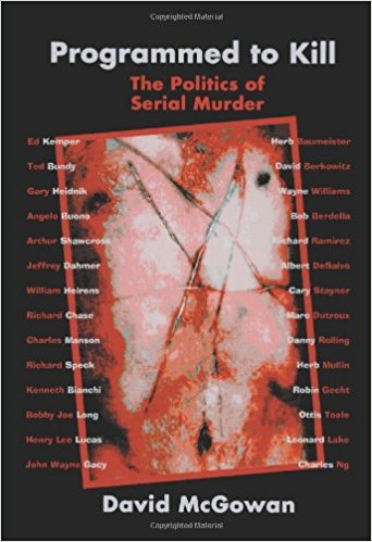"""The specter of the marauding serial killer has become a relatively common feature on the American landscape. Reactions to these modern-day monsters range from revulsion to morbid fascination-fascination that is either fed by, or a product of, the saturation coverage provided by print and broadcast media, along with a dizzying array of books, documentary films, websites, and """"Movies of the Week"""""""