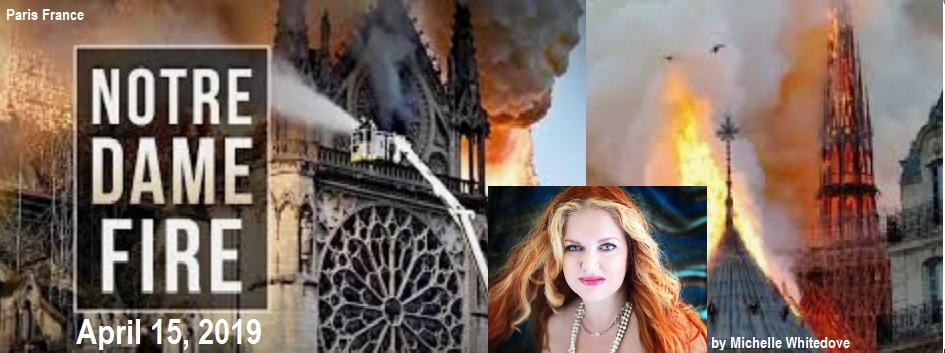 Notre dame fire is Arson says psychic Michelle Whitedove