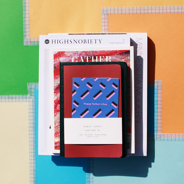 Happy Father's Day Card |  Public Supply Notebook  |  Moment Planner  |  Gather Journal: Issue 9, The 1970's  |  Highsnobiety Issue 12  |  Minnesota Modern Book