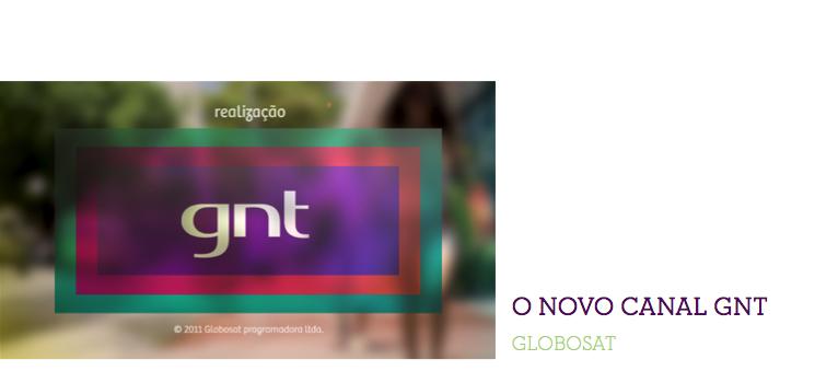 Pesquisa qualitativa com 400 assinantes de TV à Cabo para o reposicionamento do canal GNT (2010).