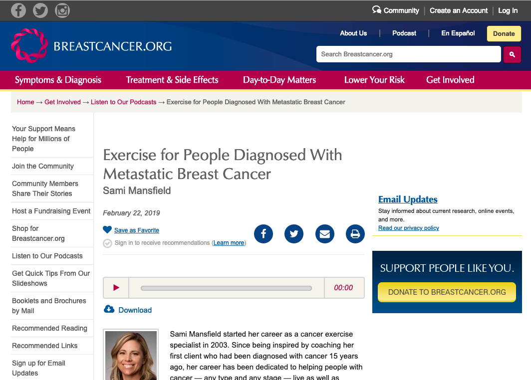 "Exercise for People Diagnosed With Metastatic Breast Cancer - Listen to the podcast to hear Sami discuss:how attainable ""exercise snacks"" can help people start exercisingthree exercises anyone can do safely at homewhether people with metastatic disease should ""feel the burn"" when they exercisehow to talk to your oncologist about exercise"