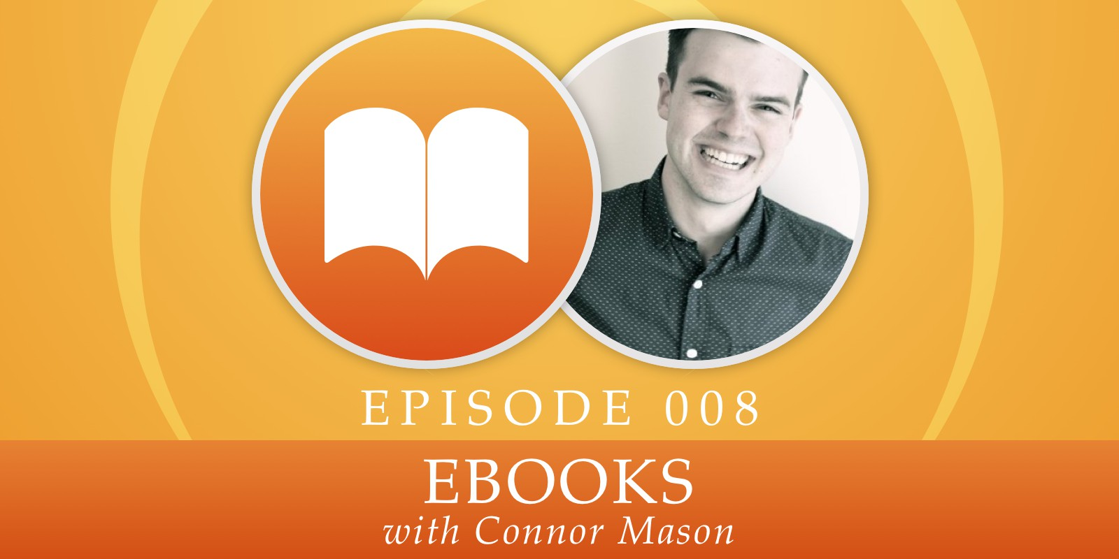 Episode 008: eBooks, with Connor Mason