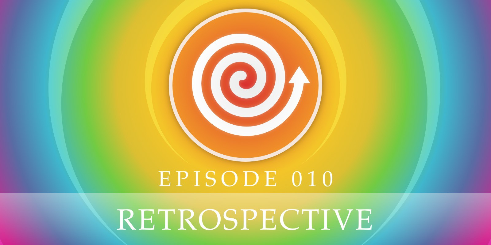 Episode 010: Retrospective