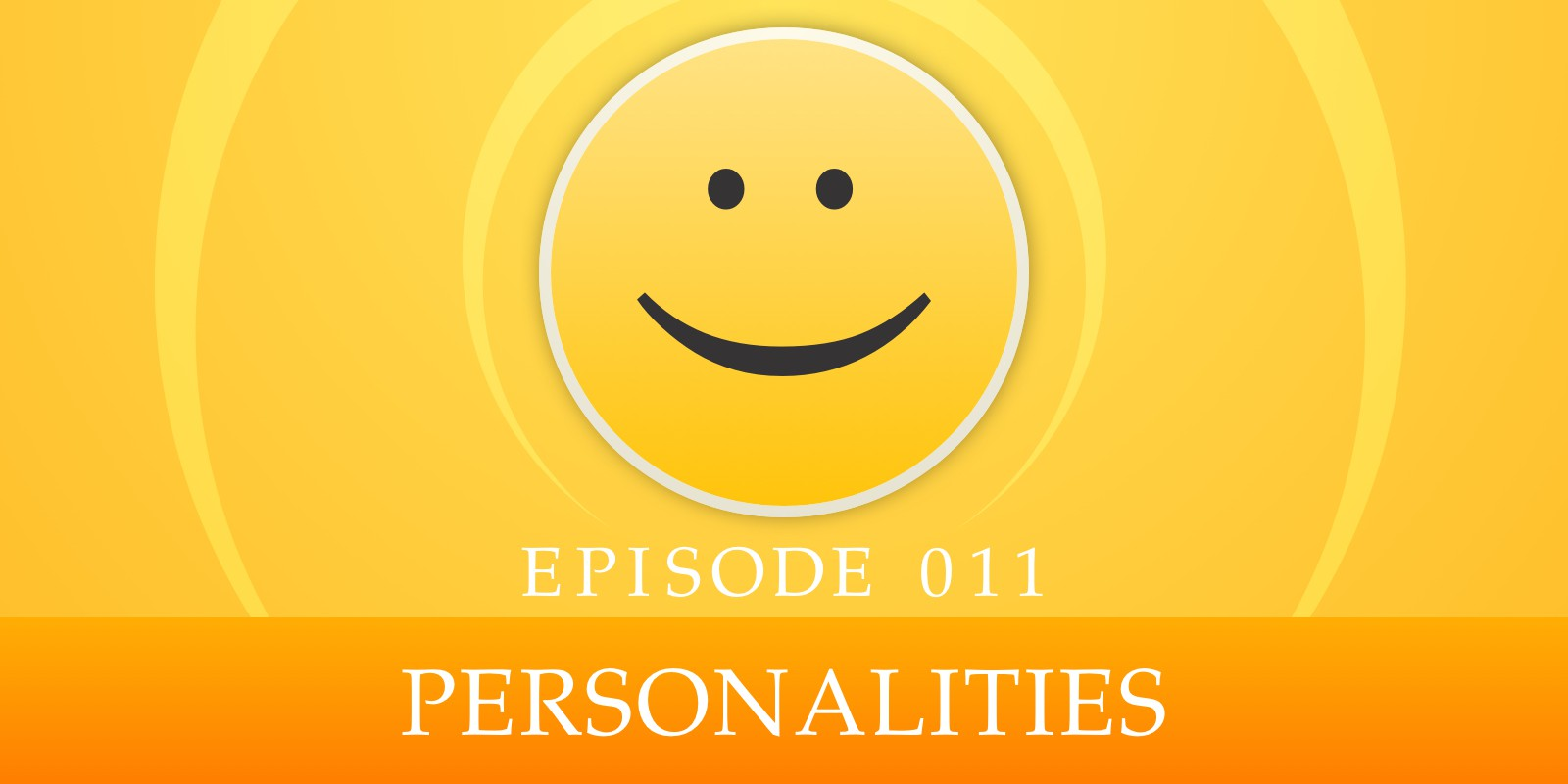 Episode 011: Personalities