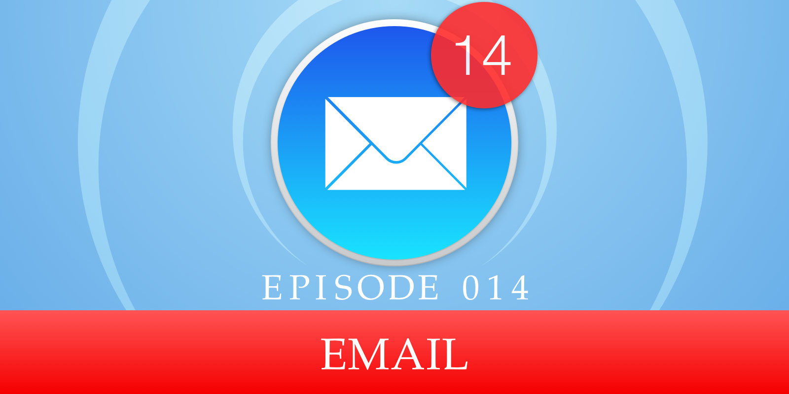Episode 014: Email