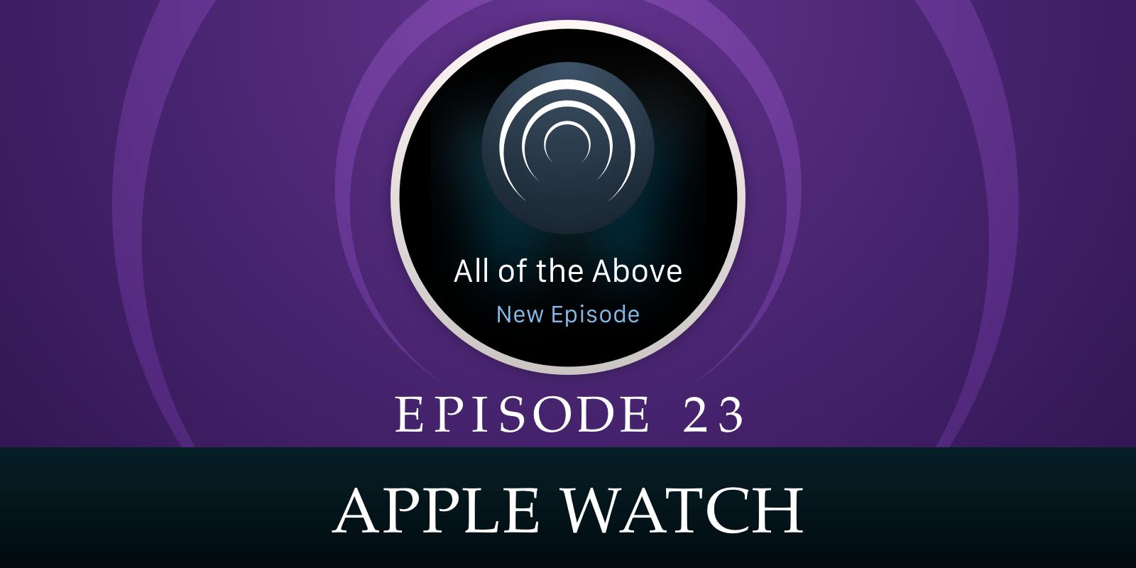 Episode 23: Apple Watch