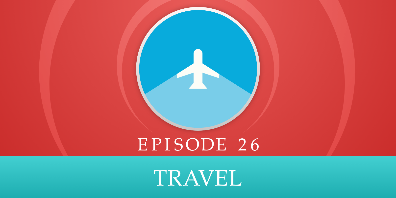 Episode 26: Travel