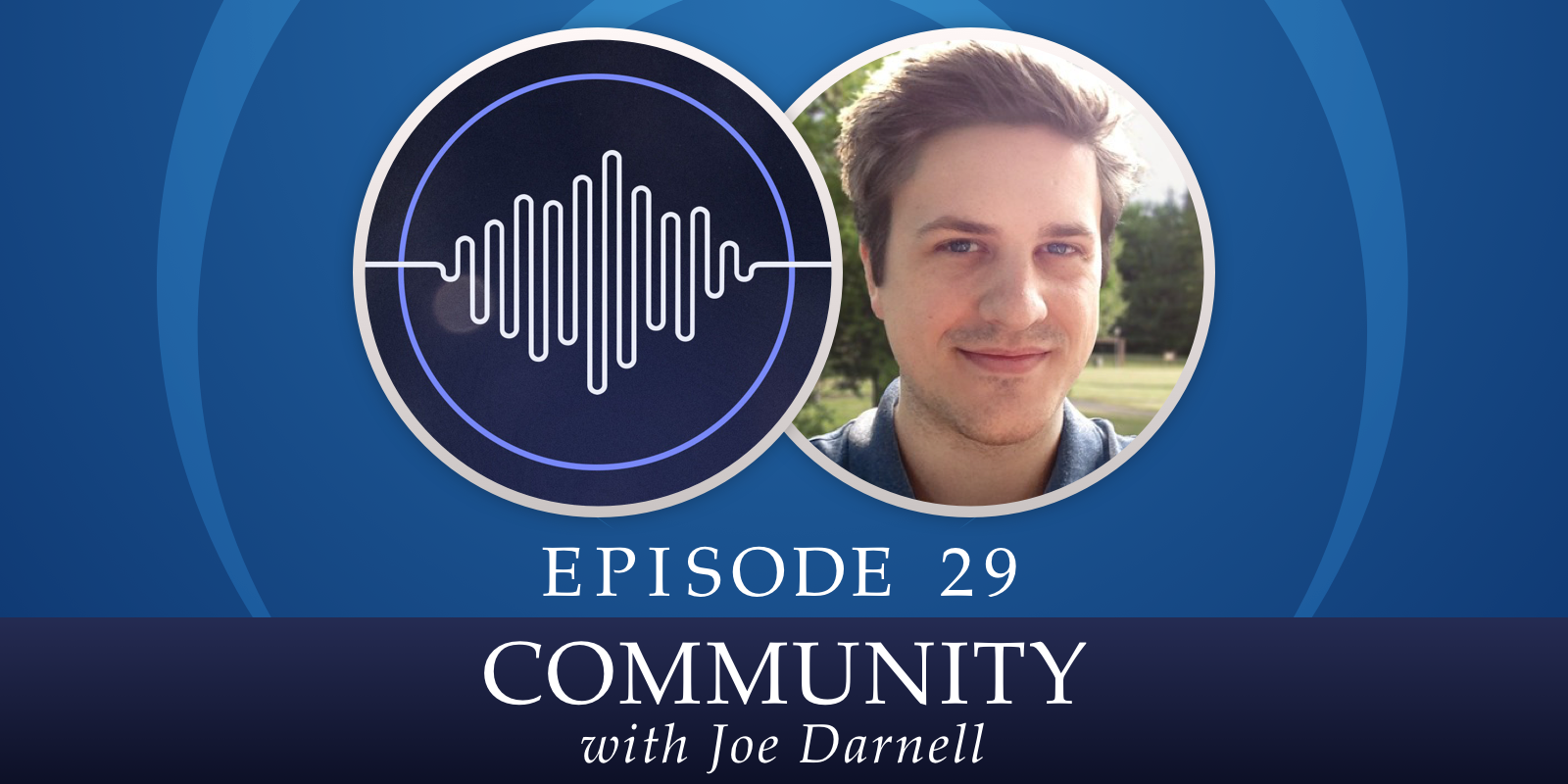 Episode 29: Community, with Joe Darnell