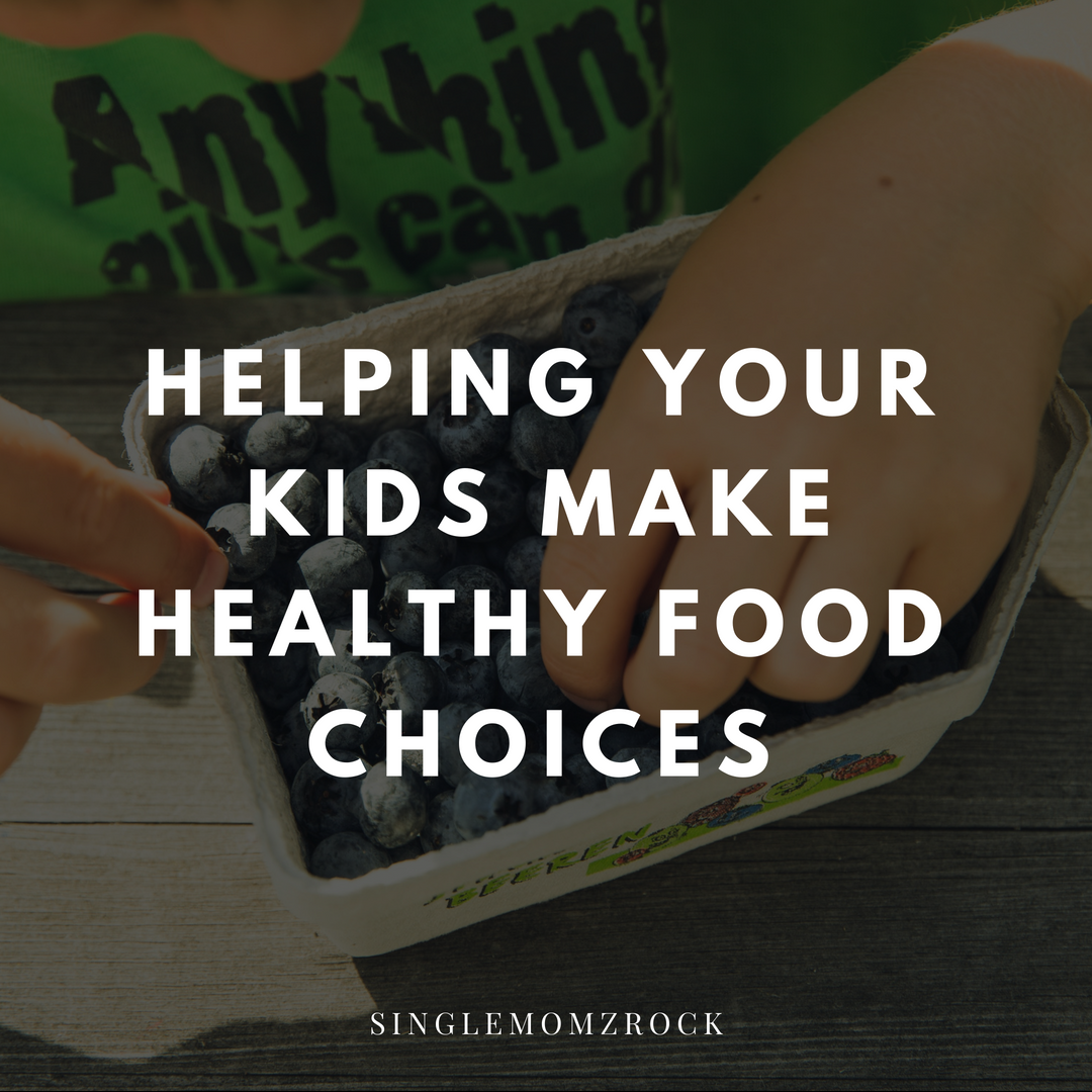 Helping Your Kids Make Healthy Food Choices.png