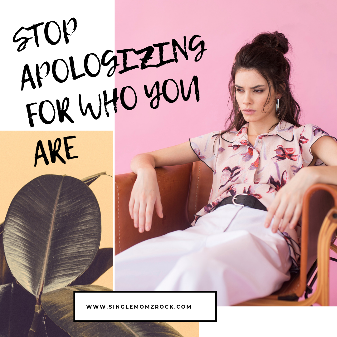 Stop Apologizing for Who You Are.png