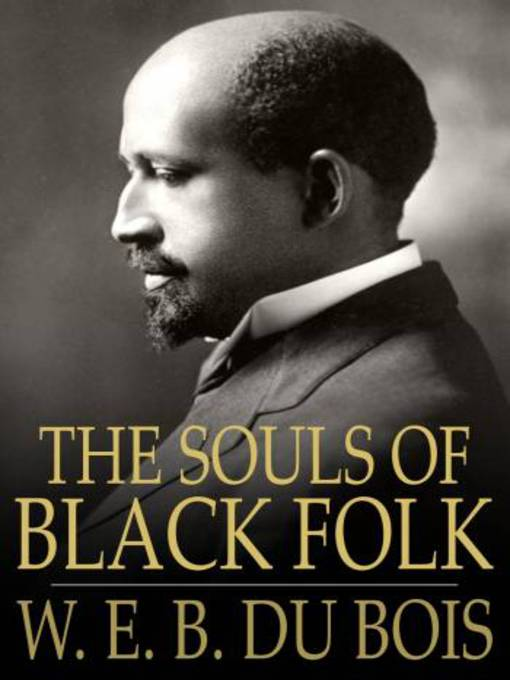 The Souls of Black Folk,  First published in 1903