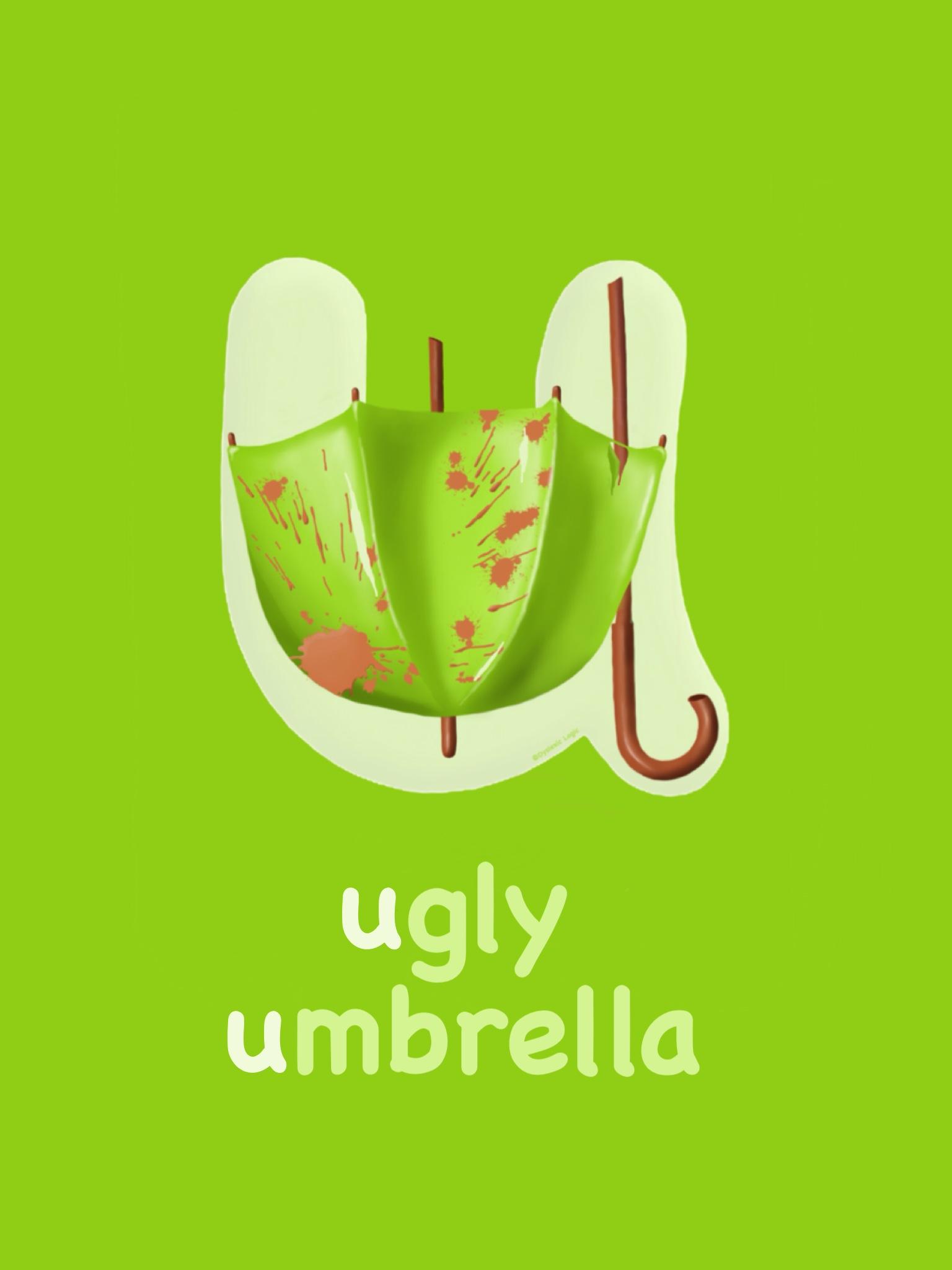 Letter U - Ugly Umbrella