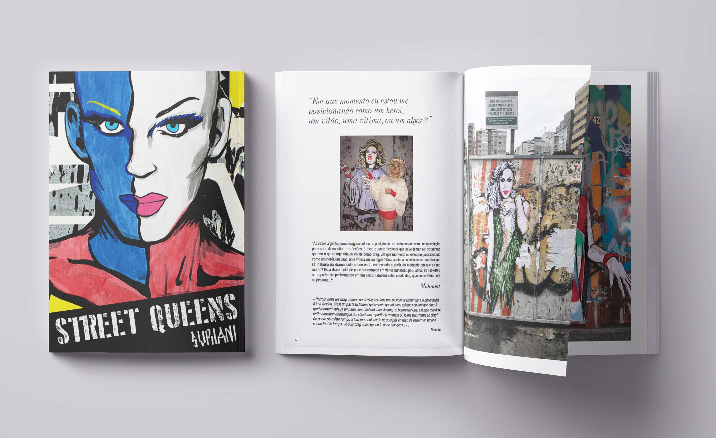 Street Queens - O Livro - Mais de 150 retratos de drag queens brasileiras americanas e francesas nas ruas de São Paulo, Paris e Nova Iorque.Depoimentos de expoetes da cena drag paulistana abordam o universo drag!