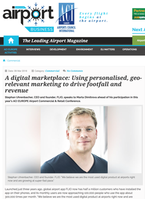 "Airport Business: - ""Stephan Uhrenbacher, CEO and founder, FLIO, speaks to Marta Dimitrova ahead of his participation in this year's ACI EUROPE Airport Commercial & Retail Conference""."